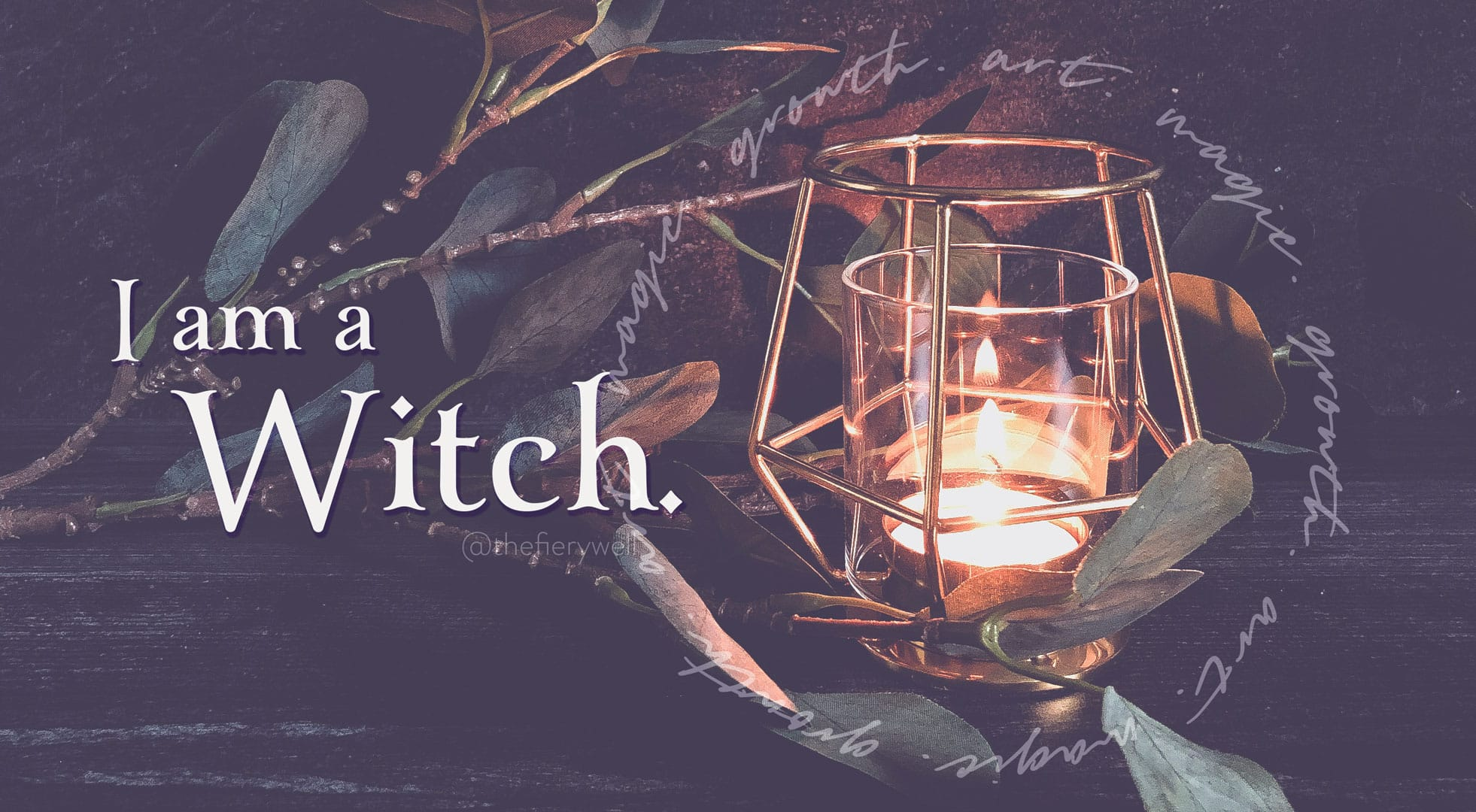 I am a witch.