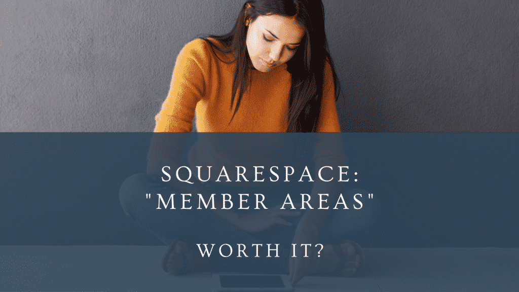 "A young woman wearing an autumnal orange sweater looks down at her tablet in contemplation. The words over the image read ""Squarespace Member Areas. Worth it?"""