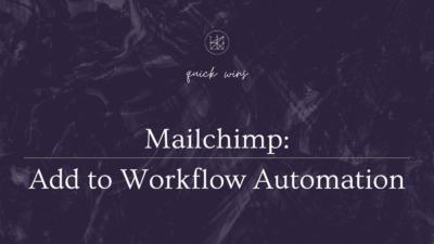 Mailchimp : Add to Workflow Automation